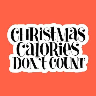 Świąteczne kalorie nie liczą ręcznie rysowane napis cytat na boże narodzenie. tekst do mediów społecznościowych, druk, t-shirt, karta, plakat, upominek promocyjny, strona docelowa, elementy projektowania stron internetowych napis wektorowy