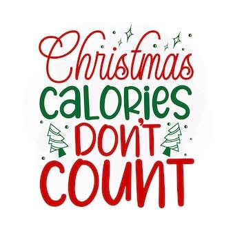 Świąteczne kalorie nie liczą się świąteczny cytat premium wektorów