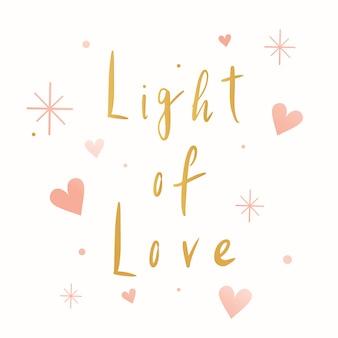 Światło miłości typografia wektor