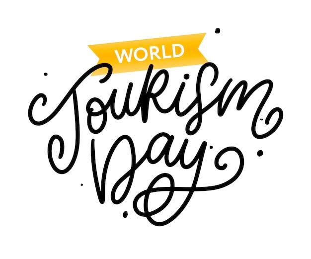 Światowy dzień turystyki ręka napis na białym tle. ilustracja dla twojego