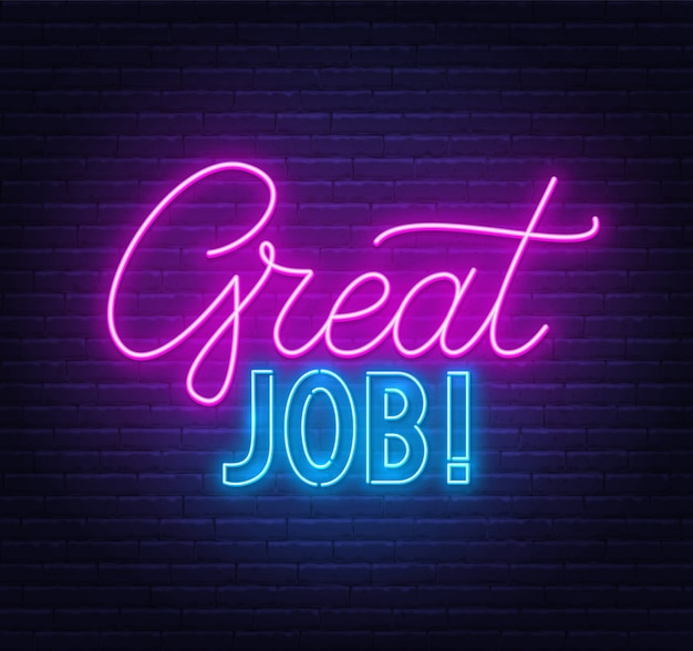 Świetna robota neonowa. komplement, pochwała za wykonaną pracę.