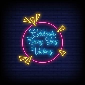 Świętuj każde małe zwycięstwo w stylu neonowych znaków tekstowych