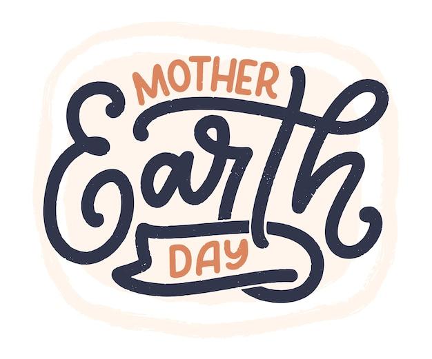 Świętuj matkę ziemię. odręczne hasło kaligrafii