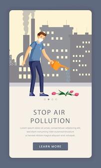 Szablon ekranu aplikacji do włączania zanieczyszczenia powietrza. ochrona środowiska, ochrona przyrody, zatrzymaj mobilną stronę docelową dotyczącą zanieczyszczenia przemysłowego. witryna telefonu komórkowego z postać z kreskówki podlewania kwiatów człowieka