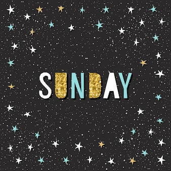 Szablon karty niedziela. handmade dziecinna aplikacja kątowa gwiazda i niedzielne litery cytatu na czarnym tle dla karty projektowej, zaproszenia, tapety, albumu, albumu, t shirt, kalendarza itp. złoto tekstury
