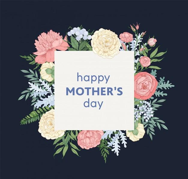 Szablon karty z pozdrowieniami kwadratowy dzień matki ozdobione wspaniałe kwitnące kwiaty na białym tle. pocztówka z wiosennymi kwiatami ogrodowymi i świątecznym życzeniem. ilustracja kwiatowy realistyczne.
