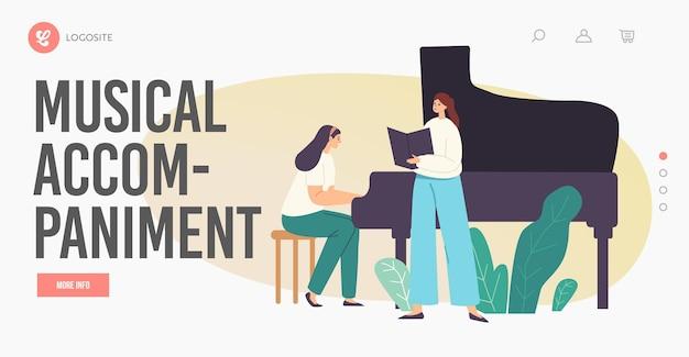 Szablon strony docelowej akompaniamentu muzycznego. występ opery, chóru lub solisty na scenie, postać kobieca pianistki grająca kompozycję muzyczną na fortepianie dla piosenkarza. ilustracja wektorowa kreskówka ludzie