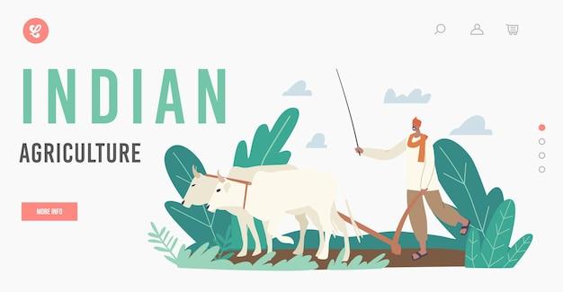Szablon strony docelowej rolnictwa indyjskiego. postać rolnika w tradycyjnej pracy odzieżowej. azjatycki człowiek wiejski orze pole przez krowy przygotować glebę do sadzenia w rolnictwie. ilustracja wektorowa kreskówka ludzie
