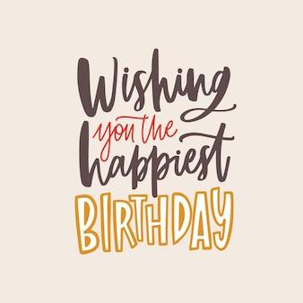 Szablon transparentu z frazą życzącą ci najszczęśliwszych urodzin odręcznie elegancką czcionką kaligraficzną kursywą na jasnym tle. stylowa świąteczna ilustracja wektorowa na obchody b-day.