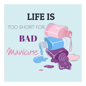Szablon wektor banner reklamowy salon kosmetyczny. lakier do paznokci. ilustracji. życie jest za krótkie na zły manicure