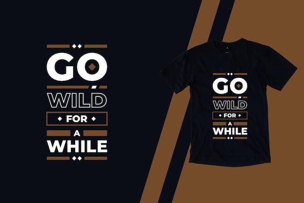 Szalej na chwilę nowoczesne cytaty projekt koszulki