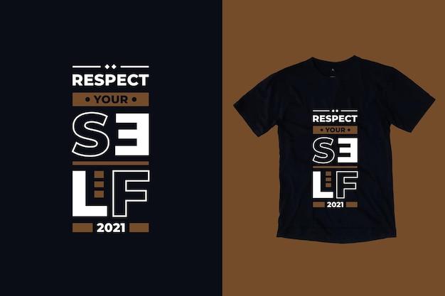 Szanuj siebie nowoczesną typografię motywacyjne cytaty projekt koszulki
