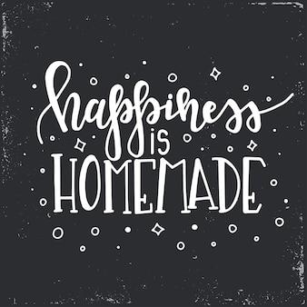 Szczęście jest domowej roboty ręcznie rysowane plakat typografii. koncepcyjne zwrot odręczny domu i rodziny, ręcznie napisane kaligraficzne projekt. literowanie.