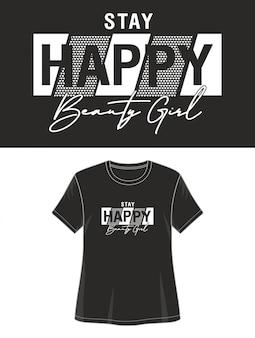 Szczęśliwa typografia do wydruku t shirt dziewczyna
