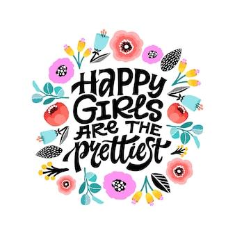 Szczęśliwe dziewczyny są najładniejsze - inspirujący dziewczęcy cytat z kwiatową dekoracją.
