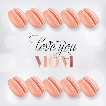 Szczęśliwy dzień matki transparent z makaronikami. kartkę z życzeniami dnia matki z tekstem kaligrafii kocham cię mamo i słodycze na reklamę, wiosenną wyprzedaż, plakat, ulotka, broszura. ilustracja wektorowa