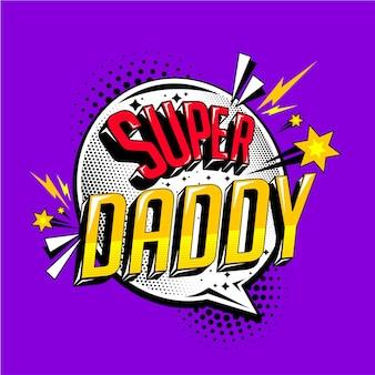 Szczęśliwy dzień ojca super tata wiadomość komiks święto