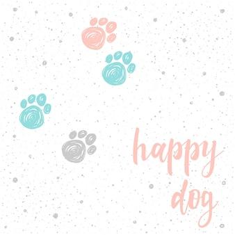 Szczęśliwy pies. odręczny napis na kartę, zaproszenie, t-shirt, plakat weterynarza, baner, afisz, album, kalendarz, okładka notatnika. ręcznie rysowane cytat i ręcznie wykonany ślad łapy psa