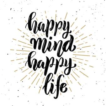 Szczęśliwy umysł, szczęśliwe życie. ręka literowanie cytat na białym tle. element plakatu, karta. ilustracja
