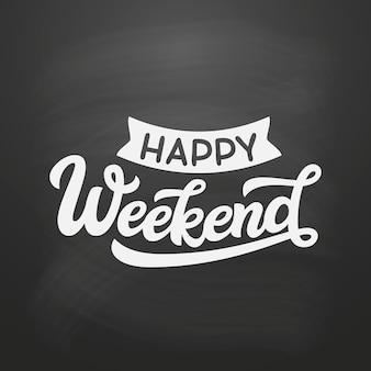 Szczęśliwy weekend. napis ręczny