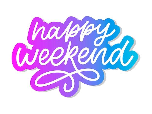 Szczęśliwy weekend ręcznie napis.