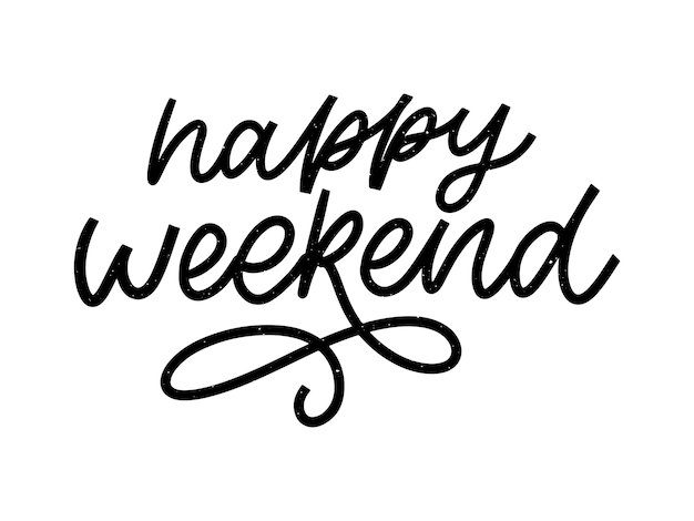 Szczęśliwy weekend ręka napis. idealny element do kartek okolicznościowych, plakatów i zaproszeń do druku. dobry slogan elementu projektu nadruku