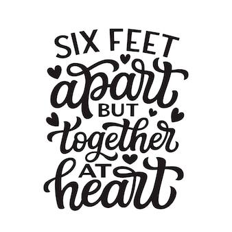 Sześć stóp od siebie, ale razem w sercu, napis