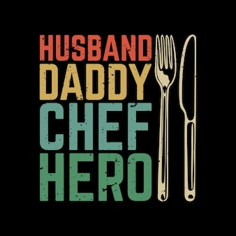 T shirt design mąż tata szef kuchni bohater z nożem, widelcem i czarnym tłem rocznika ilustracji