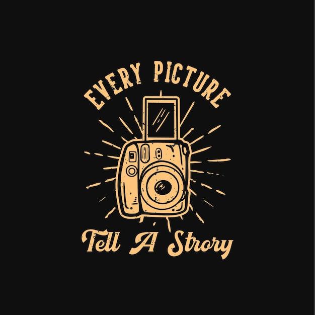 T-shirt design slogan typografia każde zdjęcie opowiada historię z ilustracją vintage aparatu