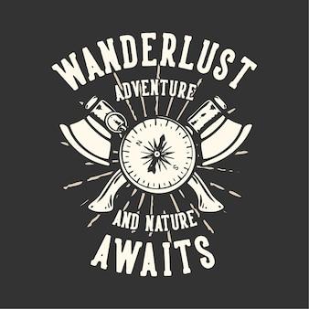 T-shirt design slogan typografia z rocznika ilustracji kompasu i topora