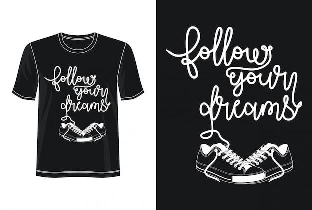 T-shirt podążaj za typografią marzeń