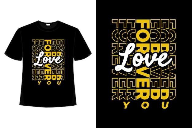 T-shirt typografia na zawsze miłość vintage