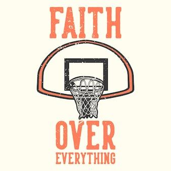 T-shirt z napisem typografia wiara nad wszystkim z ilustracją vintage kosz do koszykówki