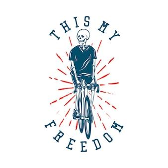 T shirt zaprojektuj to moja wolność ze szkieletową jazdą na rowerze w stylu vintage