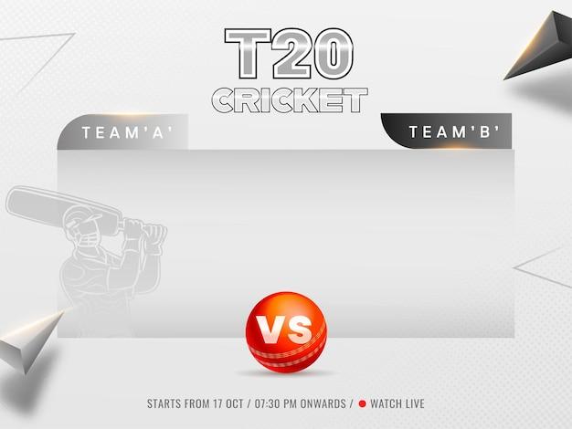T20 cricket watch projekt plakatu na żywo z zespołem uczestniczącym a vs b, 3d czerwona piłka i elementy trójkąta na szarym tle.