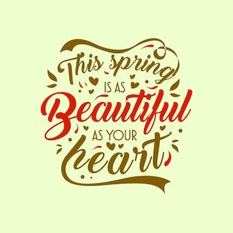 Ta wiosna jest piękna jak twoje serce. ręcznie rysowane cytaty kwiatowy typografii napis