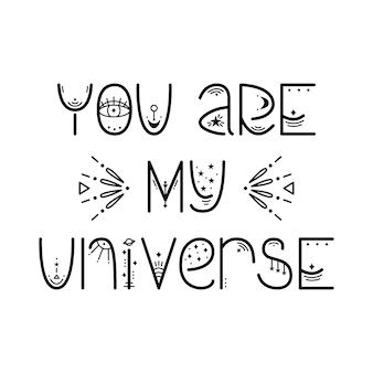 Tajemnicza fraza astrologiczna. magiczne napisy. jesteś moim wszechświatem