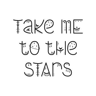 Tajemnicza fraza astrologiczna. magiczne napisy. zabierz mnie do gwiazd