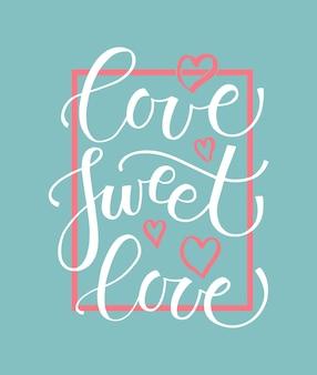 Tekst love sweet love jako tag i ikona walentynkowa odznaka romantyczna ulotka z zaproszeniem z cytatem