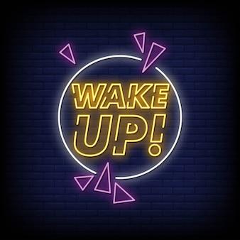 Tekst stylu wake up neon signs