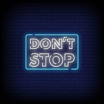 Tekst w stylu don't stop neon signs