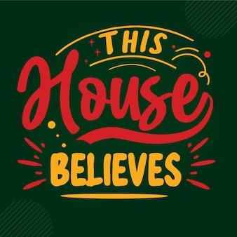 Ten dom wierzy, że napis premium vector design