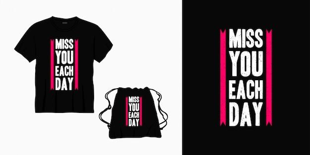 Tęsknię za tobą każdego dnia typografia projekt napisu na koszulkę, torbę lub towar