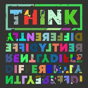 Think differently grunge design na koszulkę, znaczek, nadruk na koszulce, aplikację, slogan modowy, odznakę, etykietę odzieży, dżinsy, odzież codzienną, typografię lub inne produkty poligraficzne. ilustracja wektorowa.