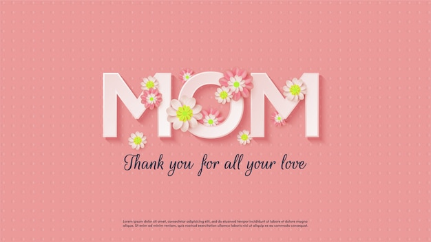 Tło dzień matki z ilustracjami tekstowymi z efektami cienia i ilustracjami kwiatów.
