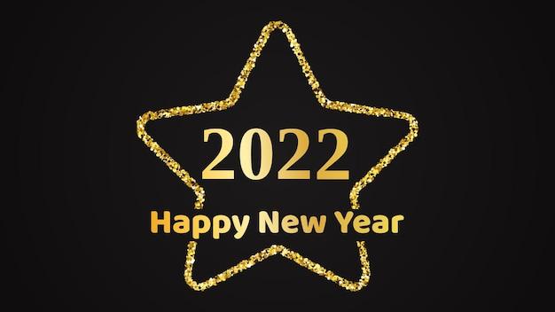 Tło szczęśliwego nowego roku 2022. złoty napis w złotej gwiazdy brokatu na kartkę z życzeniami świątecznymi, ulotki lub plakaty. ilustracja wektorowa