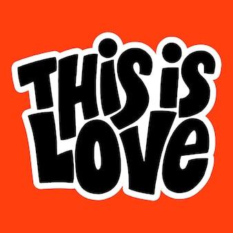 To jest miłość handdrawn napis typografia cytat o miłości na walentynki i wesele