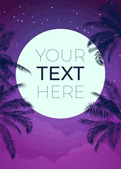 Tropikalny plakat z palmą i księżycem i miejscem na kopię. szablon z miejscem na twój tekst na plakat, baner, zaproszenie. ilustracja.