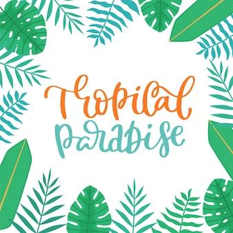 Tropikalny raj. letnia inspiracja cytuje napisy z tropikalnymi liśćmi.