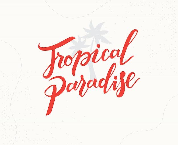 Tropikalny raj odręczny napis